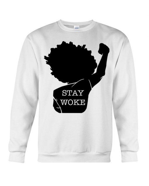 Black Lives Matter Stay Woke Sweatshirt
