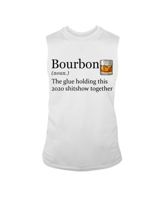 Bourbon definition The glue holding this 2020 shitshow together tank top