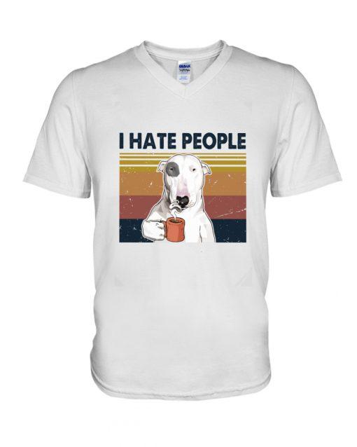 Bull Terrier Dog I hate people v-neck