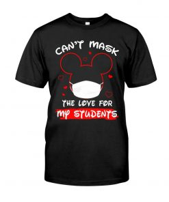 Can't mask my love for my students Mickey Mouse T-shirt