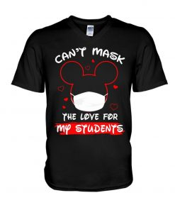 Can't mask my love for my students Mickey Mouse V-neck