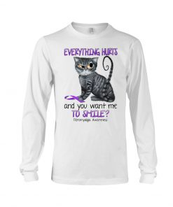 Cat Everything hurts and you want me to smile Fibromyalgia Awareness shirlong sleeved