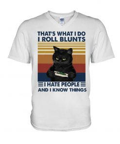 Cat That's what I do I roll blunts I hate people and I know things Long sleeve