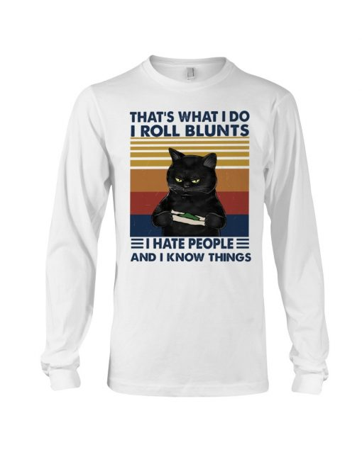 Cat That's what I do I roll blunts I hate people and I know things Tank top