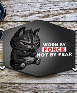 Cat Worn by force not by fear face mask