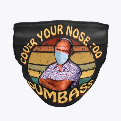 Cover your nose too dumbass face mask1