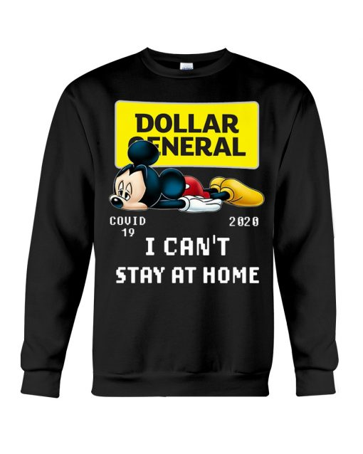 Dollar General I can't stay at home Mickey Mouse sweatshirt