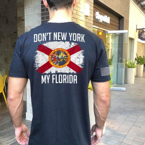 Don't New York My Florida shirt
