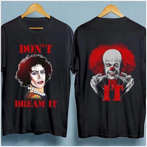 Don't dream it Be IT Rocky Horror shirt
