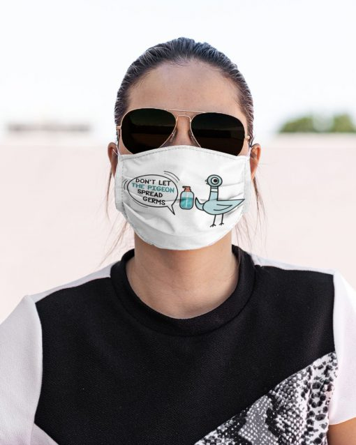 Don't let the pigeon spread germs face mask 0