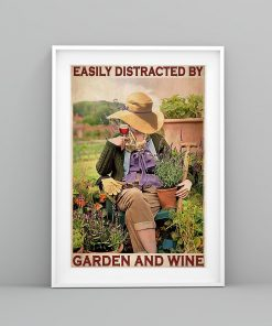 Easily distracted by garden and wine poster1