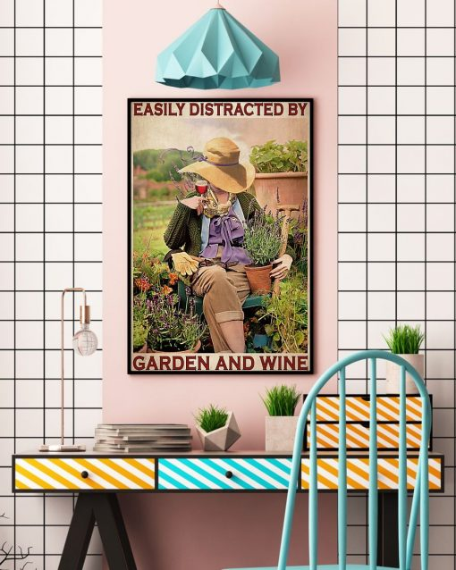 Easily distracted by garden and wine poster4