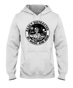 Easily distracted by music and beer hoodie