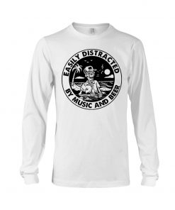Easily distracted by music and beer long sleeve