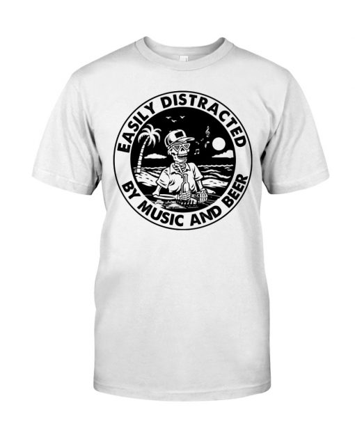 Easily distracted by music and beer shirt