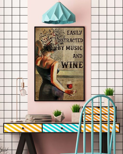 Easily distracted by music and wine poster 1