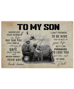 Fishing To my son Wherever your journey in life may take you I pray you'll always be safe enjoy the ride poster 1