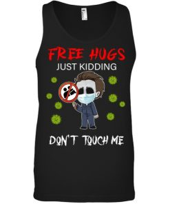 Free hugs Just kidding Don't touch me Michael Myers tank top