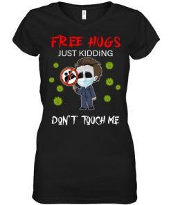 Free hugs Just kidding Don't touch me Michael Myers v-neck