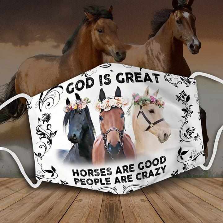 God is great Horses are good People are crazy face mask tagotee 0