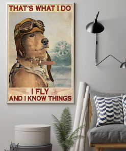 Golden Retriever Pilot That's what I do I fly and I know things poster 2