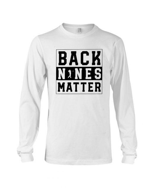 Golf Back Nines Matter Long sleeve