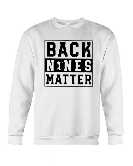 Golf Back Nines Matter Sweatshirt
