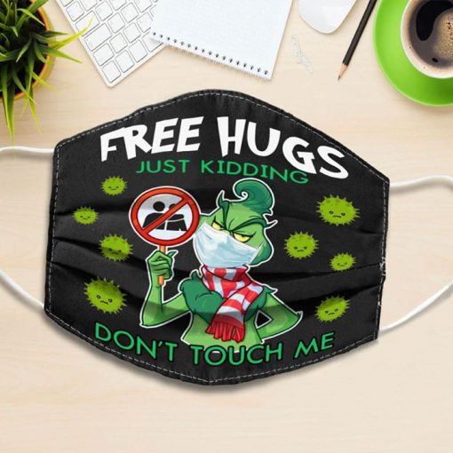 Grinch Free hugs Just kidding Don't touch me face mask 0