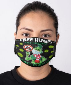 Grinch Free hugs Just kidding Don't touch me face mask 4