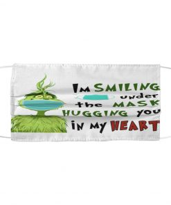 Grinch I'm smiling under my mask hugging you in my heart face mask