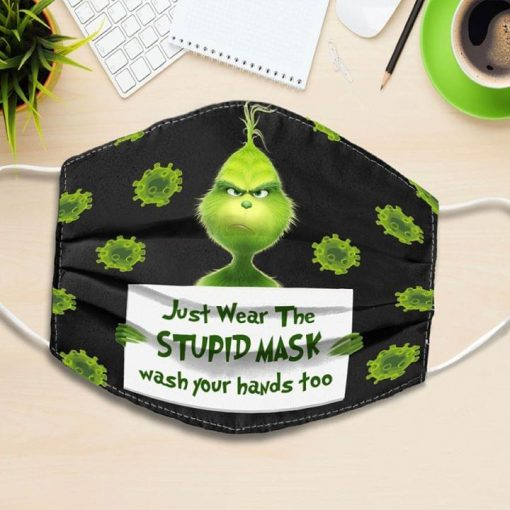 Grinch Just wear the stupid mask wash your hands too face mask