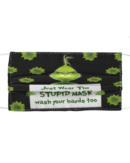 Grinch Just wear the stupid mask wash your hands too face mask1