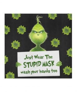 Grinch Just wear the stupid mask wash your hands too face mask2