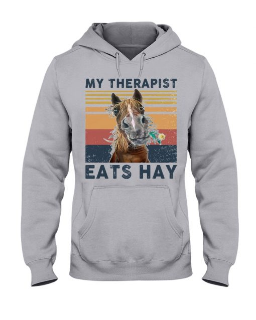 Horse My therapist Eats hay hoodie