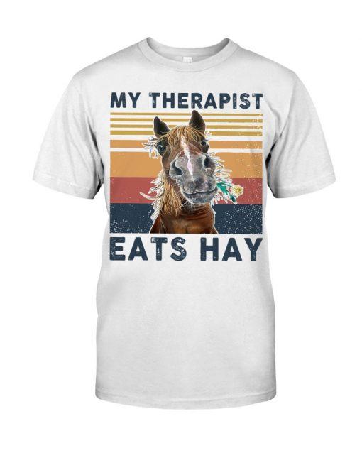 Horse My therapist Eats hay shirt