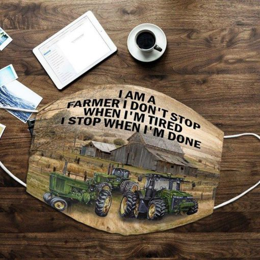 I am a farmer I don't stop when I'm tired I stop when I'm done face mask 0