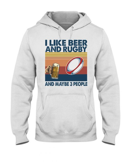 I like beer and rugby and maybe 3 people Hoodie