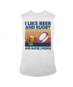 I like beer and rugby and maybe 3 people tank top