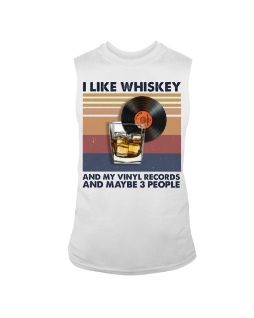 I like whiskey and my vinyl records and maybe 3 people tank top