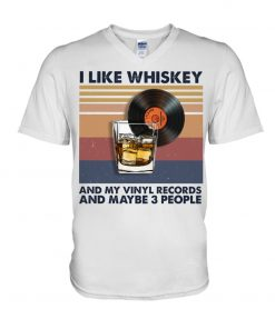 I like whiskey and my vinyl records and maybe 3 people v-neck