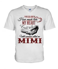I never knew How much love my heart could hold until someone called me Mimi V-neck