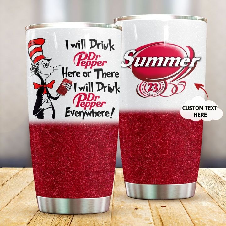 I will drink Dr Pepper here or there personalized tumbler