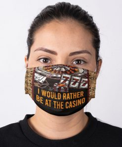 I would rather be at the casino face mask1