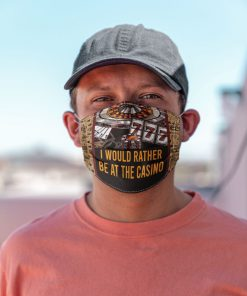 I would rather be at the casino face mask2