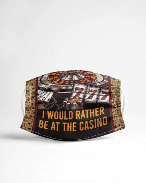 I would rather be at the casino face mask3