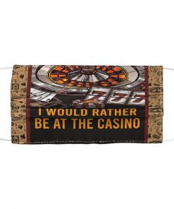 I would rather be at the casino face mask4