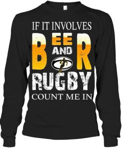 If it involves beer and rugby count me in Long sleeve