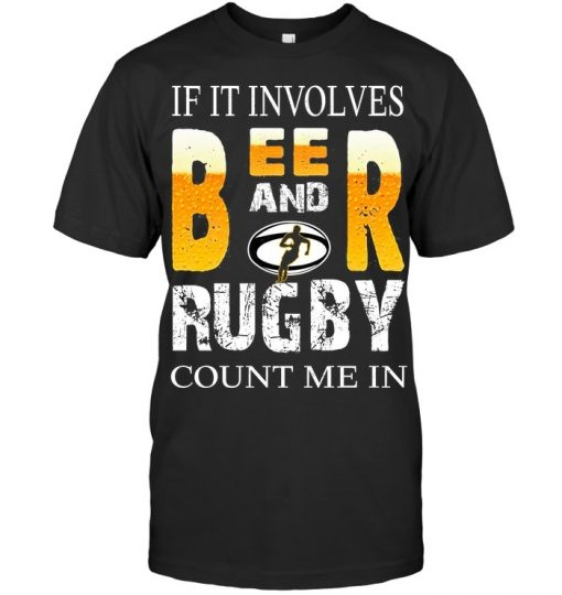 If it involves beer and rugby count me in T-shirt