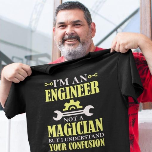 I'm an engineer Not a magician but I understand your confusion shirt 0