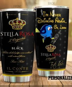 I'm never drinking again oh look Stella Rosa Dory personalized tumbler 1